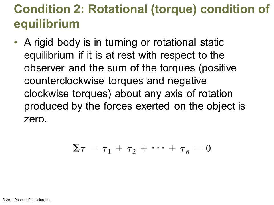 Condition 2: Rotational (torque) condition of equilibrium