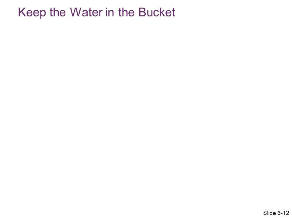 Keep the Water in the Bucket