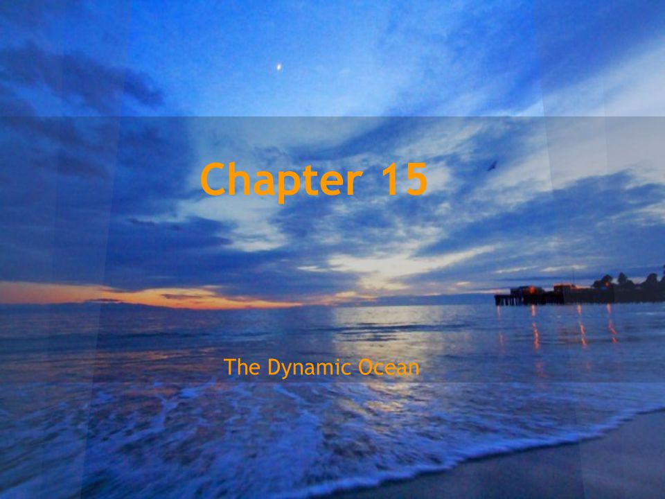 Chapter 15 The Dynamic Ocean