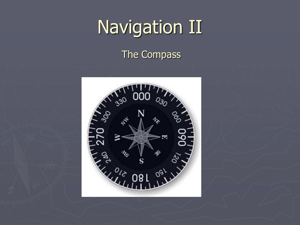 Navigation II The Compass