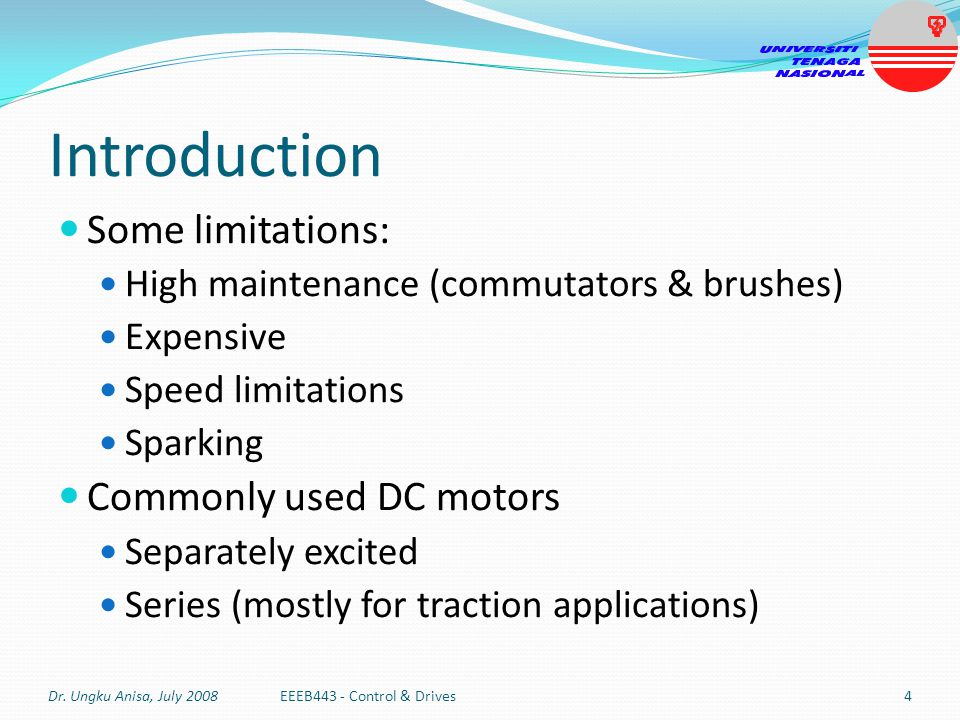 Introduction Some limitations: Commonly used DC motors