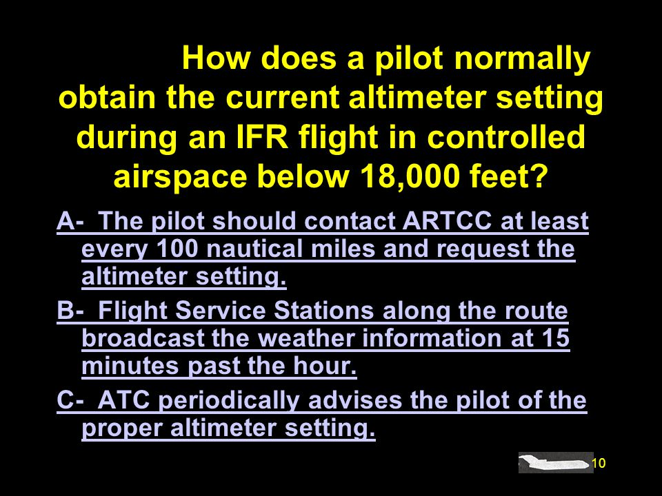 #4482. How does a pilot normally obtain the current altimeter setting during an IFR flight in controlled airspace below 18,000 feet