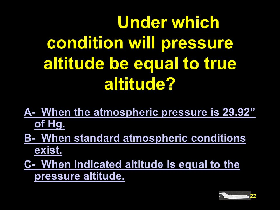 #4090. Under which condition will pressure altitude be equal to true altitude