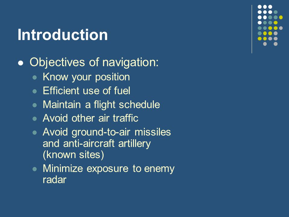 Introduction Objectives of navigation: Know your position