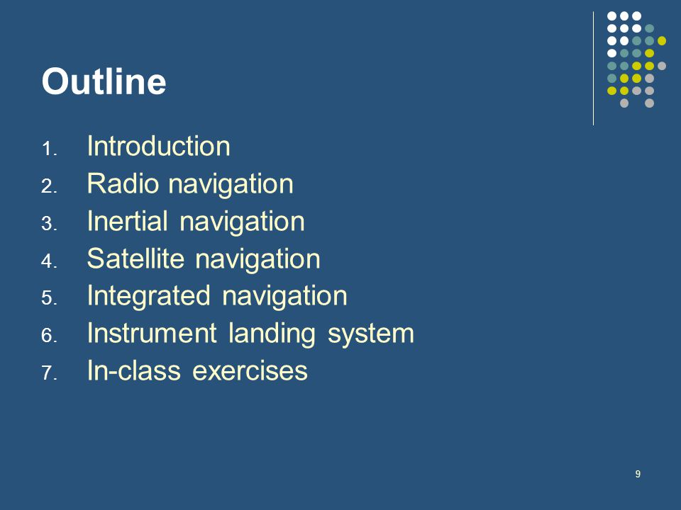 Outline Introduction Radio navigation Inertial navigation