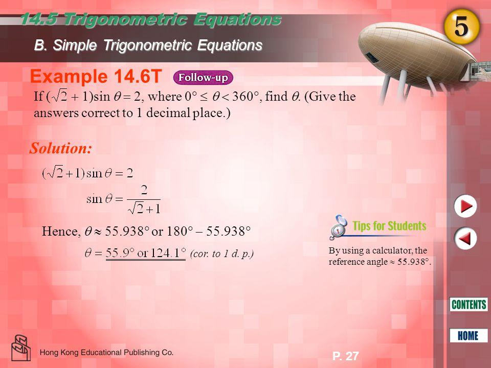 Example 14.6T 14.5 Trigonometric Equations Solution: