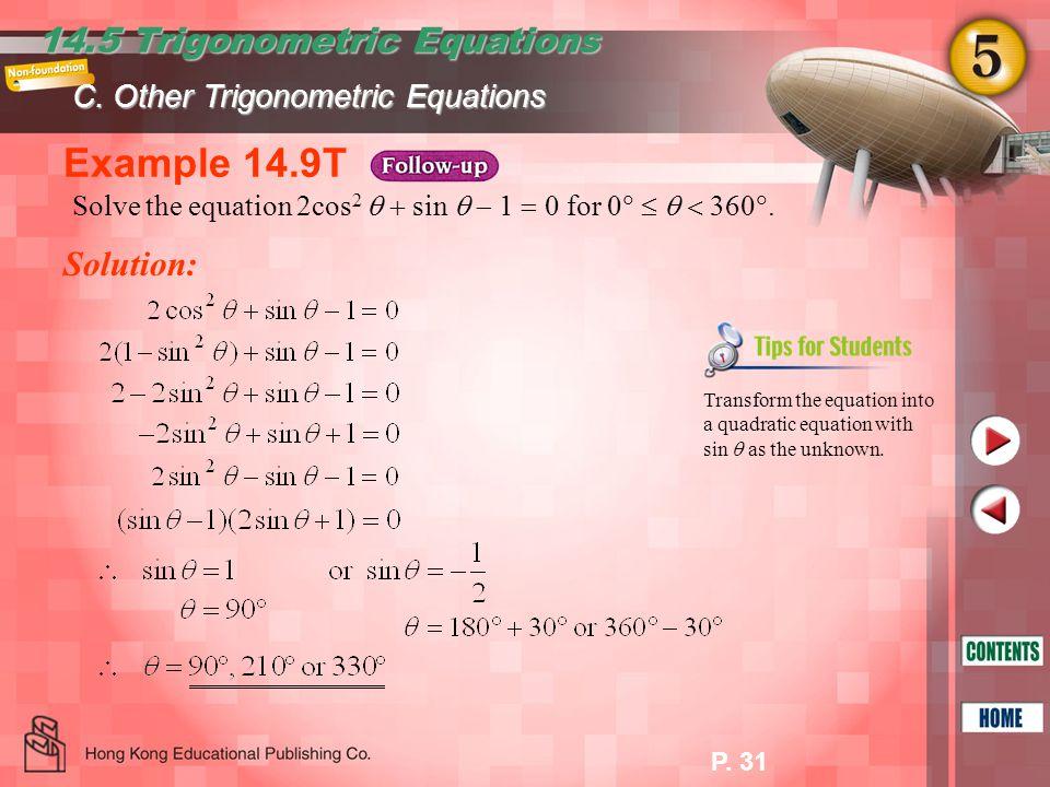 Example 14.9T 14.5 Trigonometric Equations Solution: