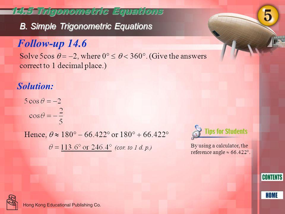 Follow-up 14.6 14.5 Trigonometric Equations Solution:
