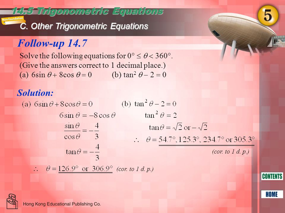 Follow-up 14.7 14.5 Trigonometric Equations Solution: