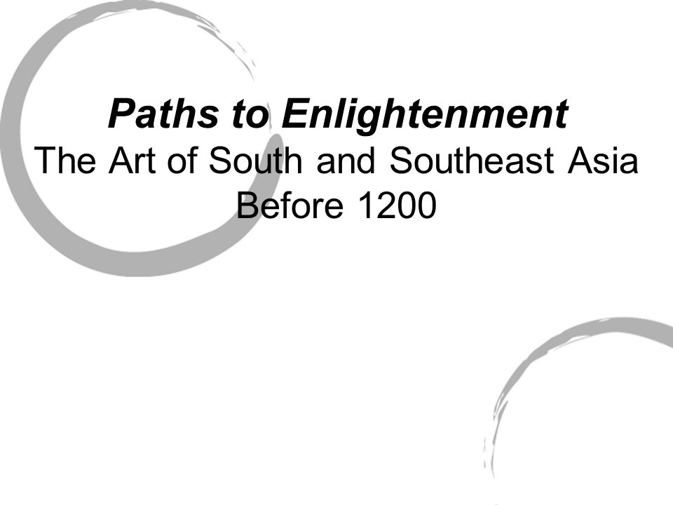 Paths to Enlightenment The Art of South and Southeast Asia Before 1200