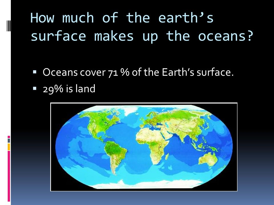 How much of the earth's surface makes up the oceans