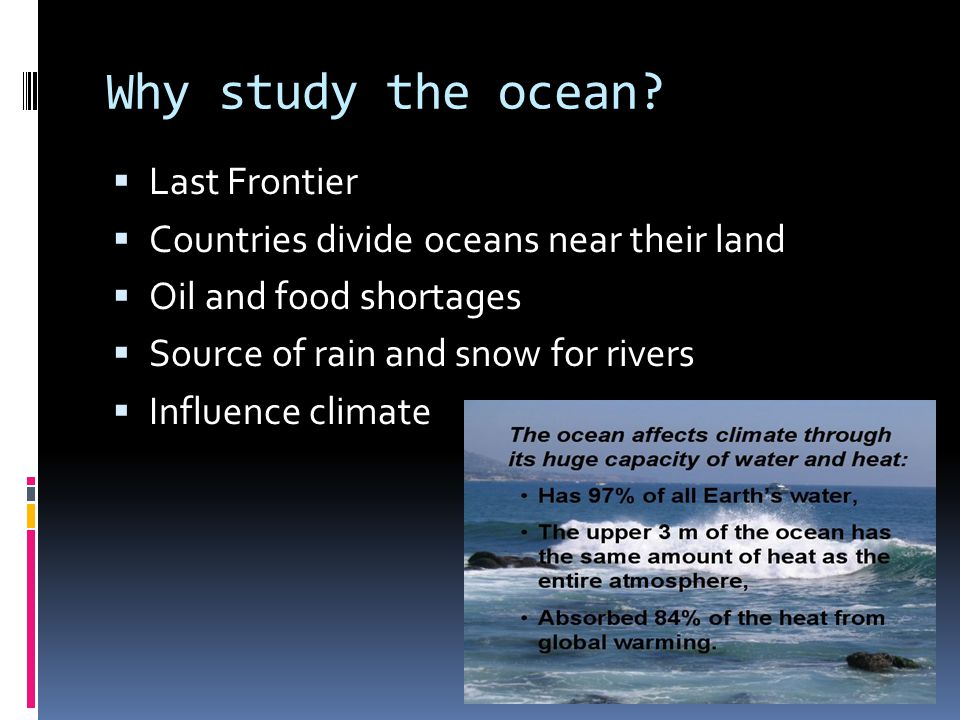 Why study the ocean Last Frontier