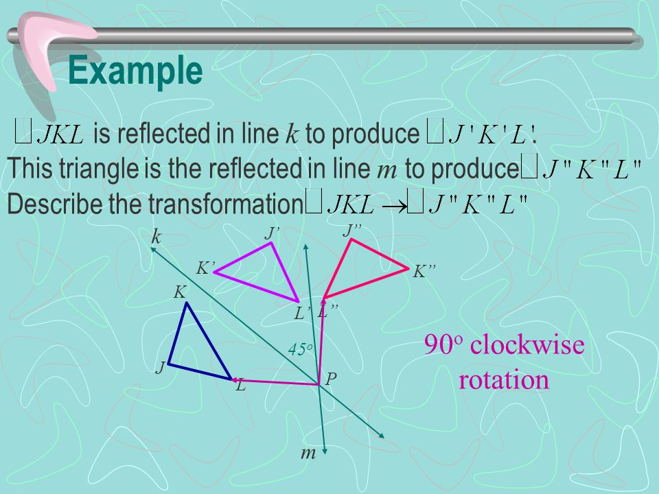 Example is reflected in line k to produce .