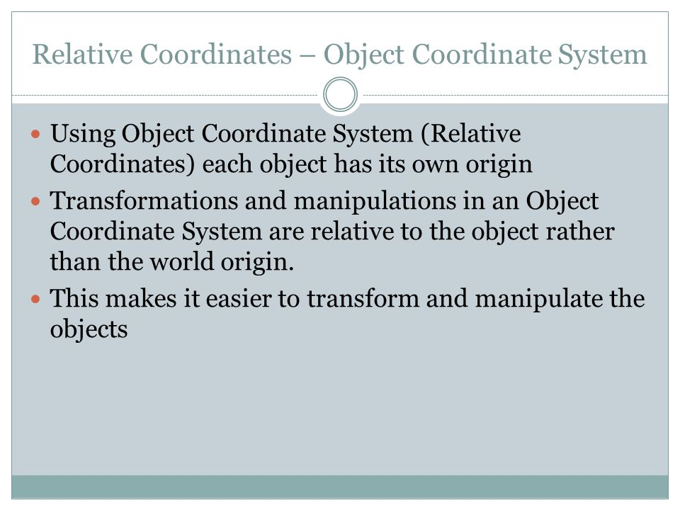 Relative Coordinates – Object Coordinate System