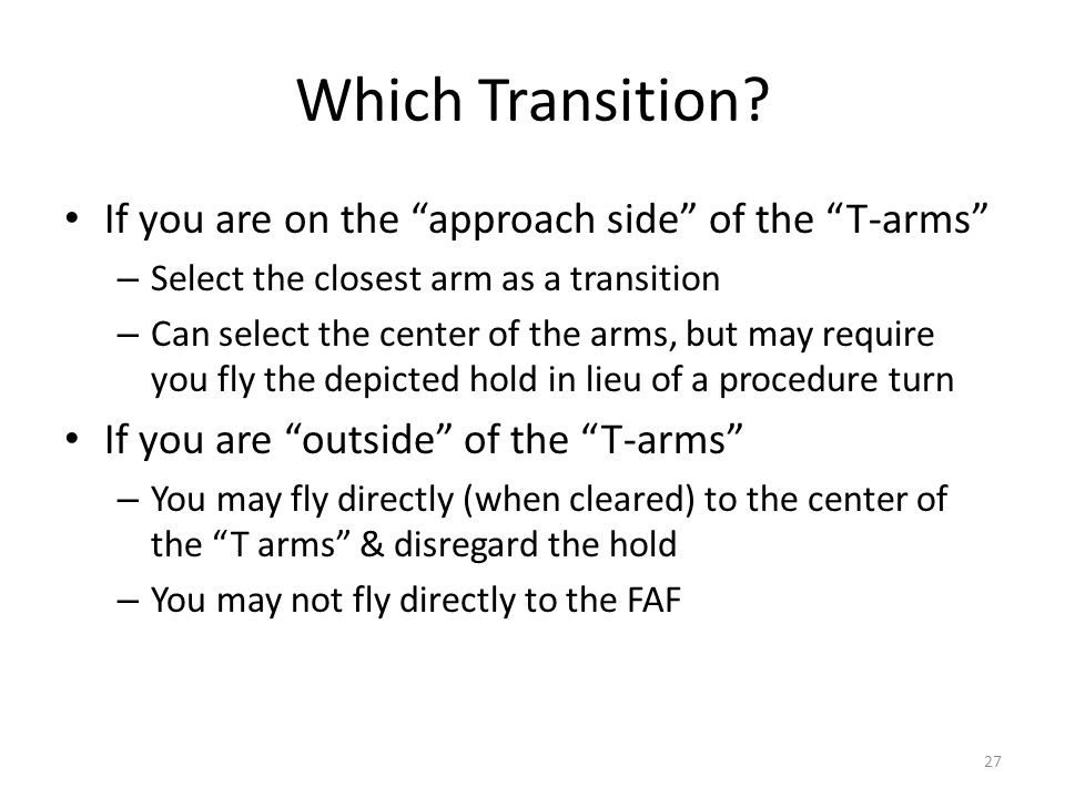 Which Transition If you are on the approach side of the T-arms