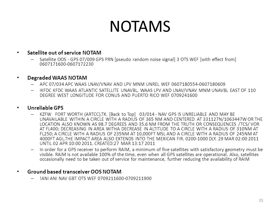 NOTAMS Satellite out of service NOTAM Degraded WAAS NOTAM