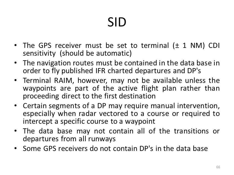 SID The GPS receiver must be set to terminal (± 1 NM) CDI sensitivity (should be automatic)