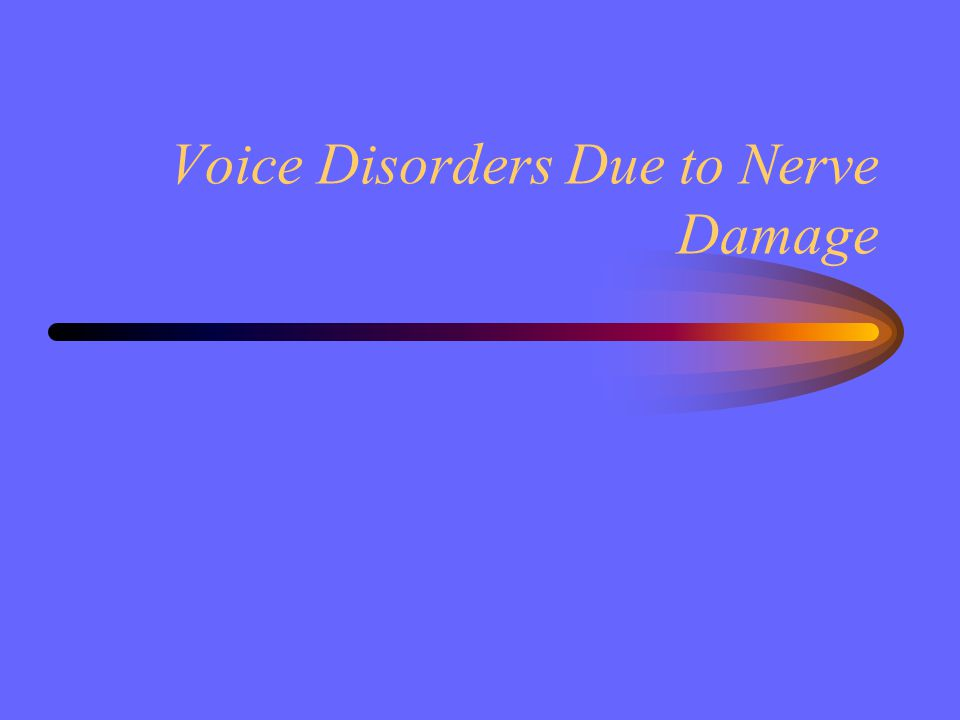 Voice Disorders Due to Nerve Damage