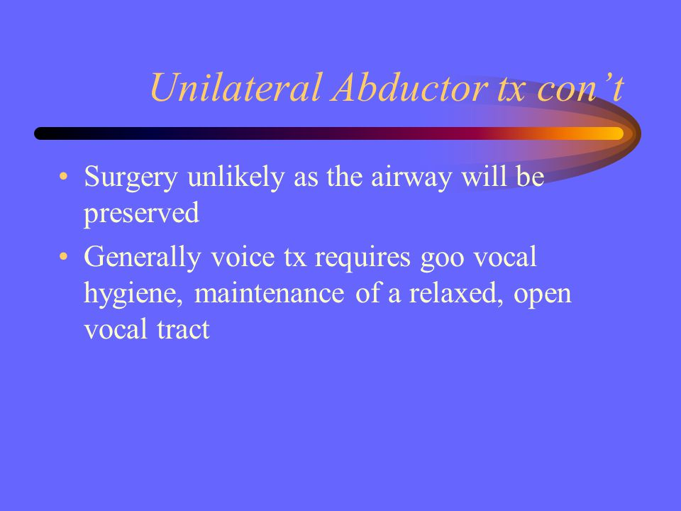 Unilateral Abductor tx con't