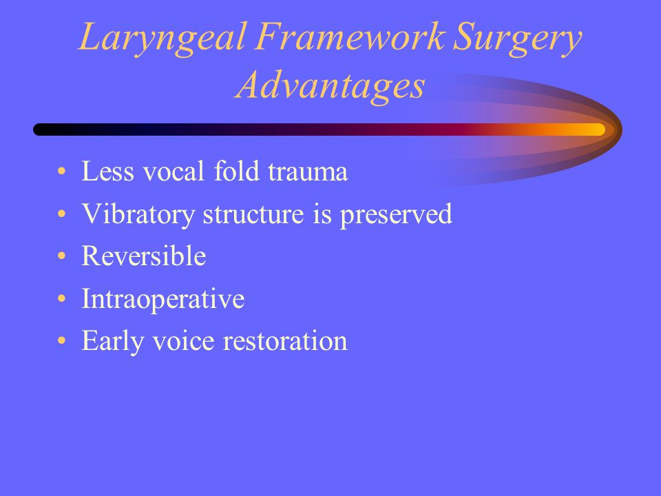 Laryngeal Framework Surgery Advantages