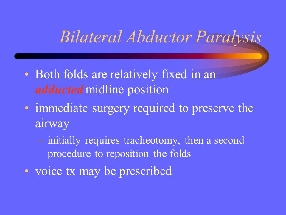 Bilateral Abductor Paralysis