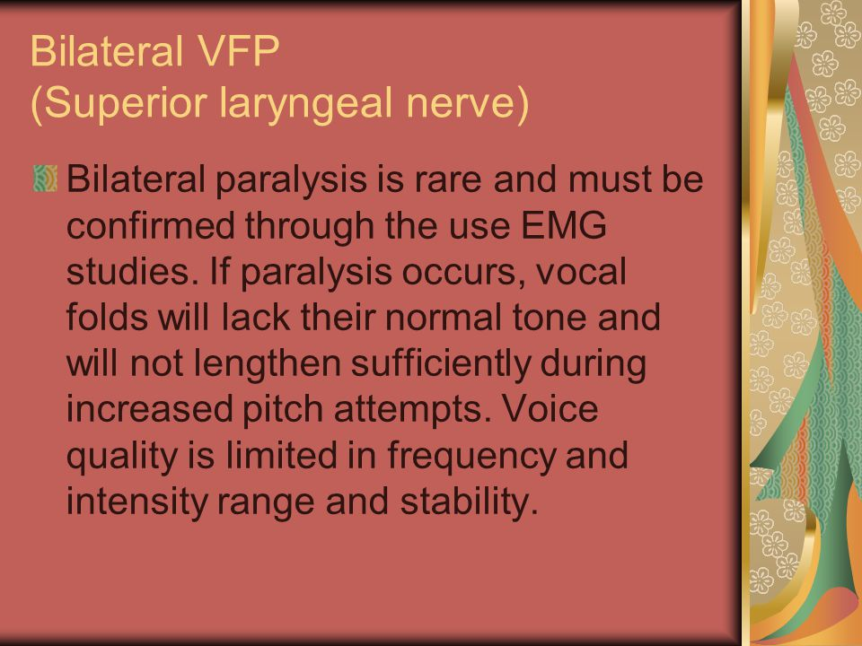 Bilateral VFP (Superior laryngeal nerve)