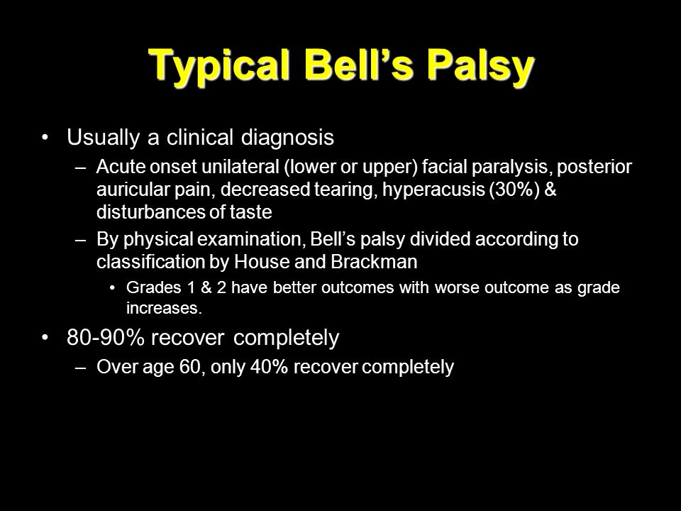 Typical Bell's Palsy Usually a clinical diagnosis