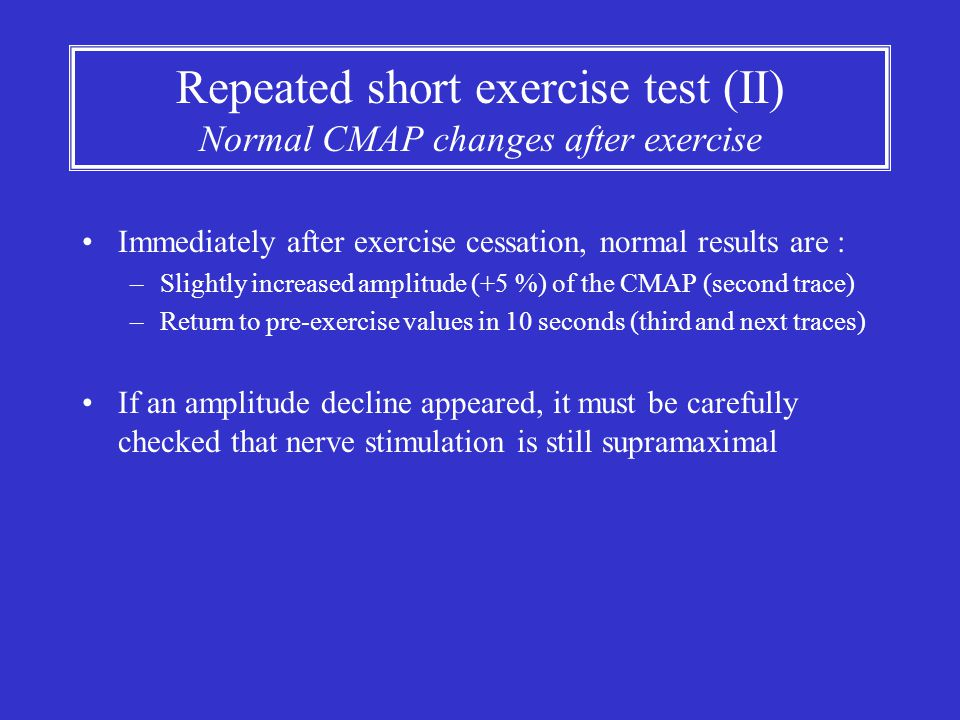 Repeated short exercise test (II) Normal CMAP changes after exercise