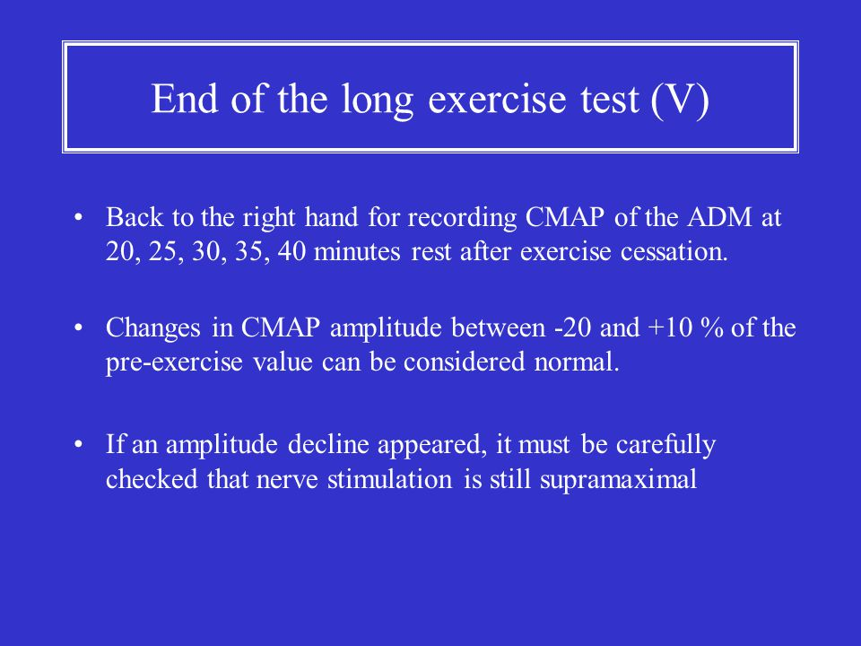 End of the long exercise test (V)