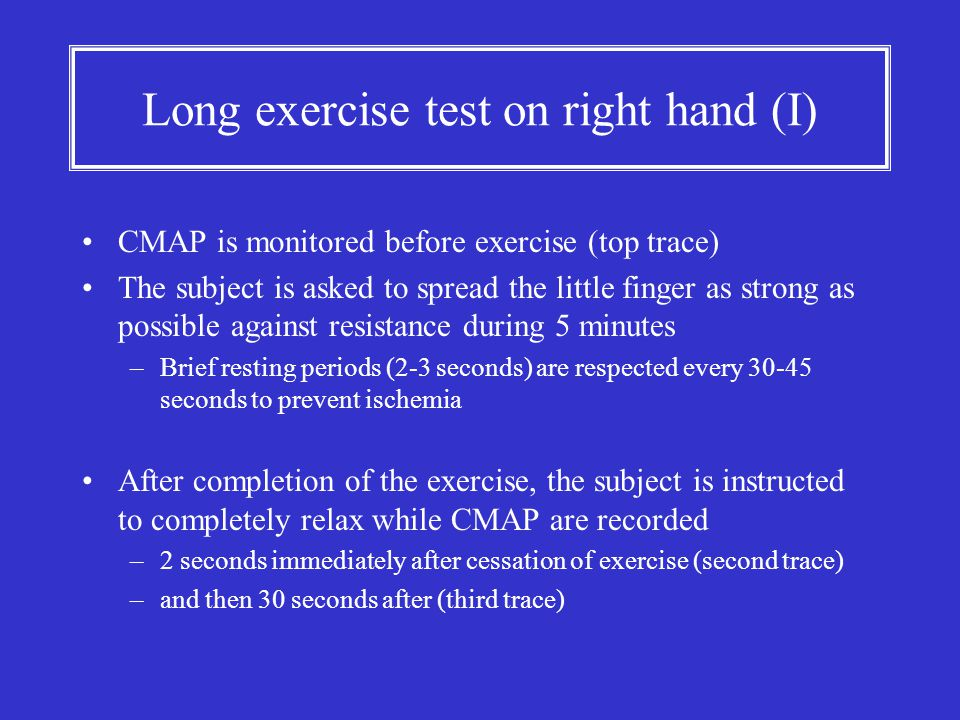Long exercise test on right hand (I)