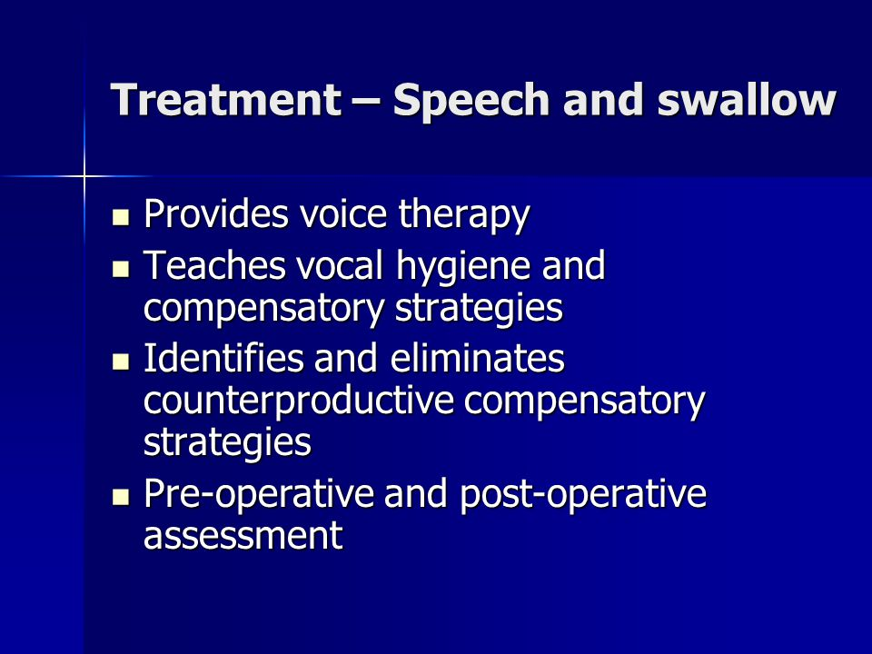 Treatment – Speech and swallow