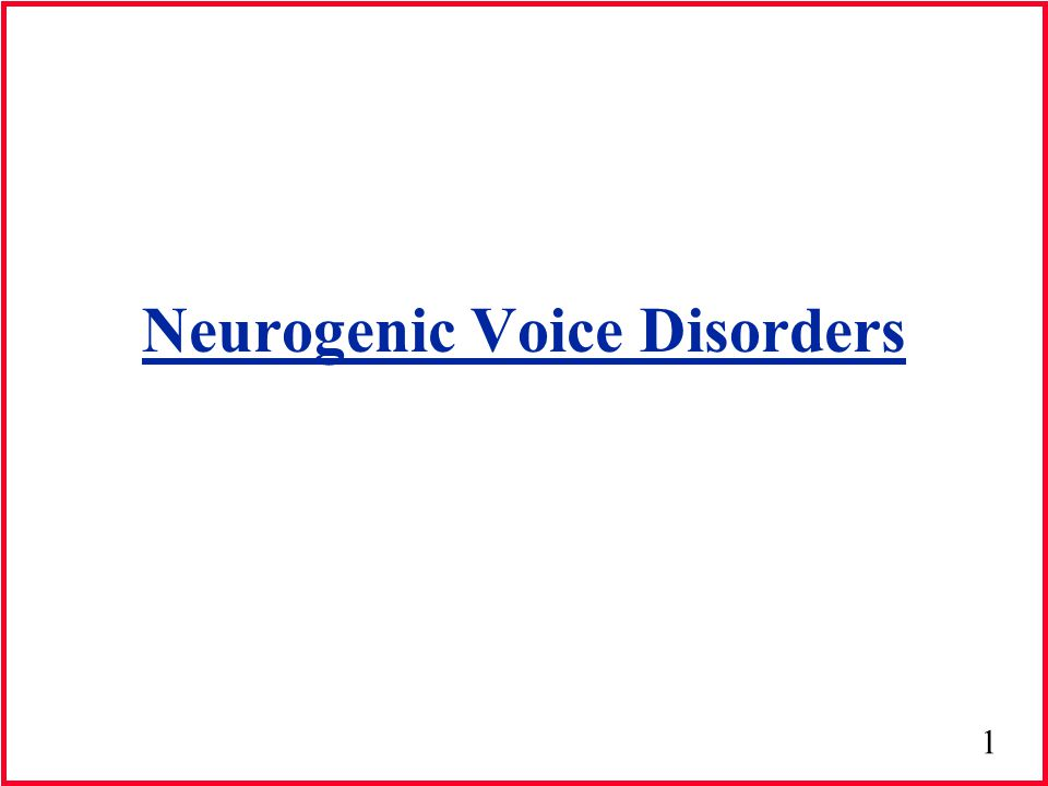 Neurogenic Voice Disorders
