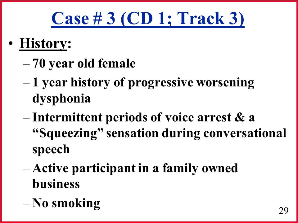 Case # 3 (CD 1; Track 3) History: 70 year old female
