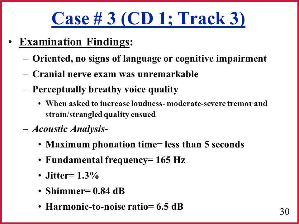Case # 3 (CD 1; Track 3) Examination Findings: