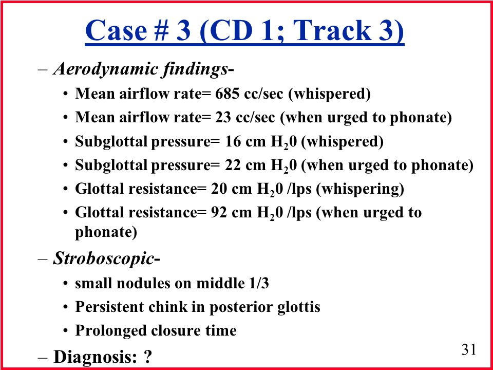 Case # 3 (CD 1; Track 3) Aerodynamic findings- Stroboscopic-