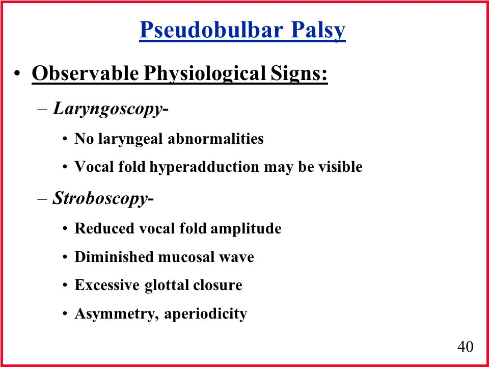 Pseudobulbar Palsy Observable Physiological Signs: Laryngoscopy-