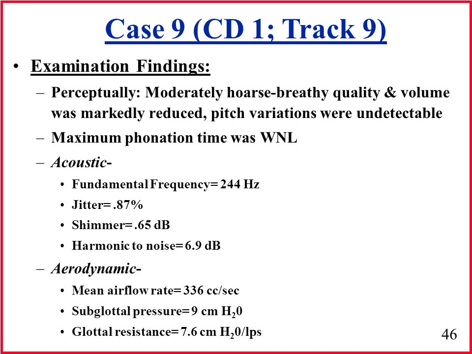 Case 9 (CD 1; Track 9) Examination Findings: