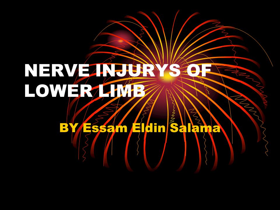 NERVE INJURYS OF LOWER LIMB