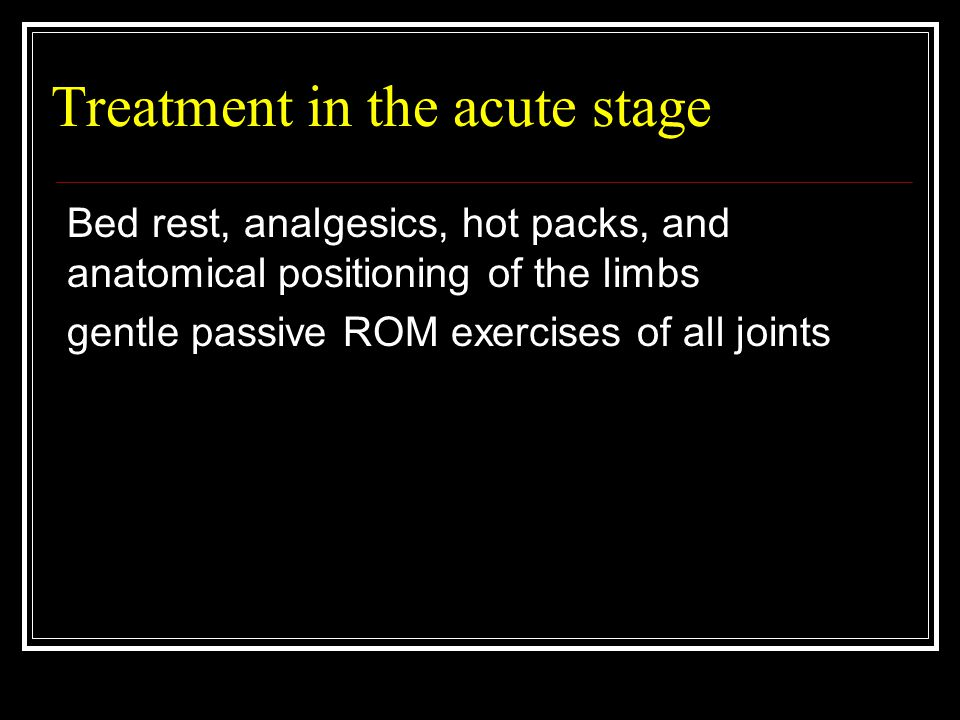 Treatment in the acute stage
