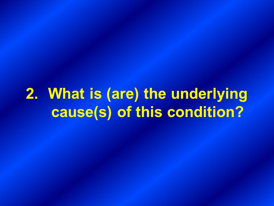 What is (are) the underlying cause(s) of this condition