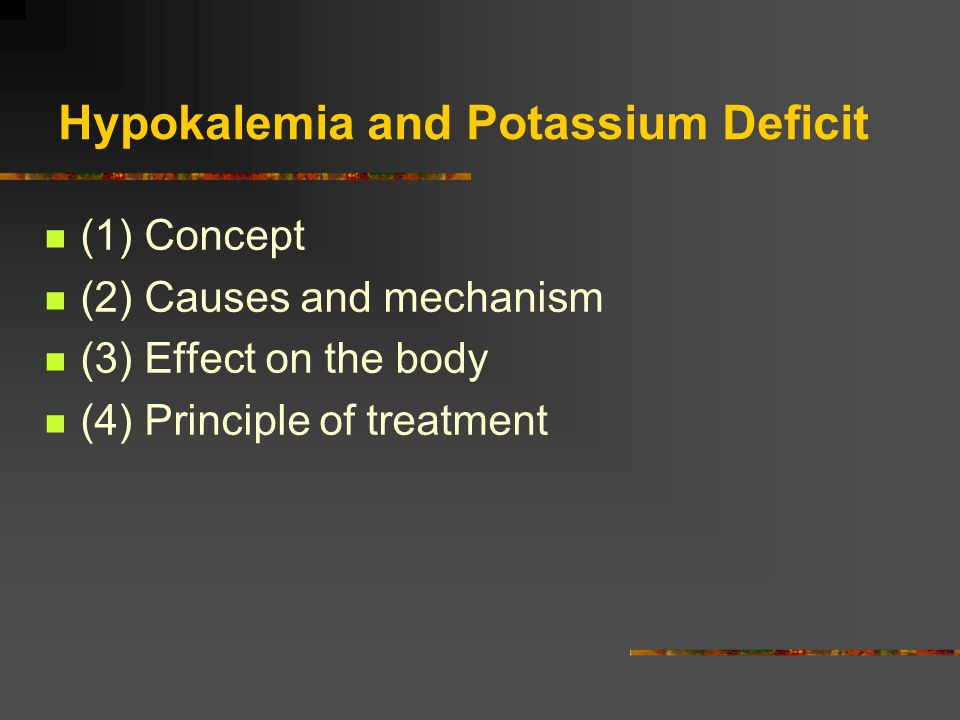 Hypokalemia and Potassium Deficit