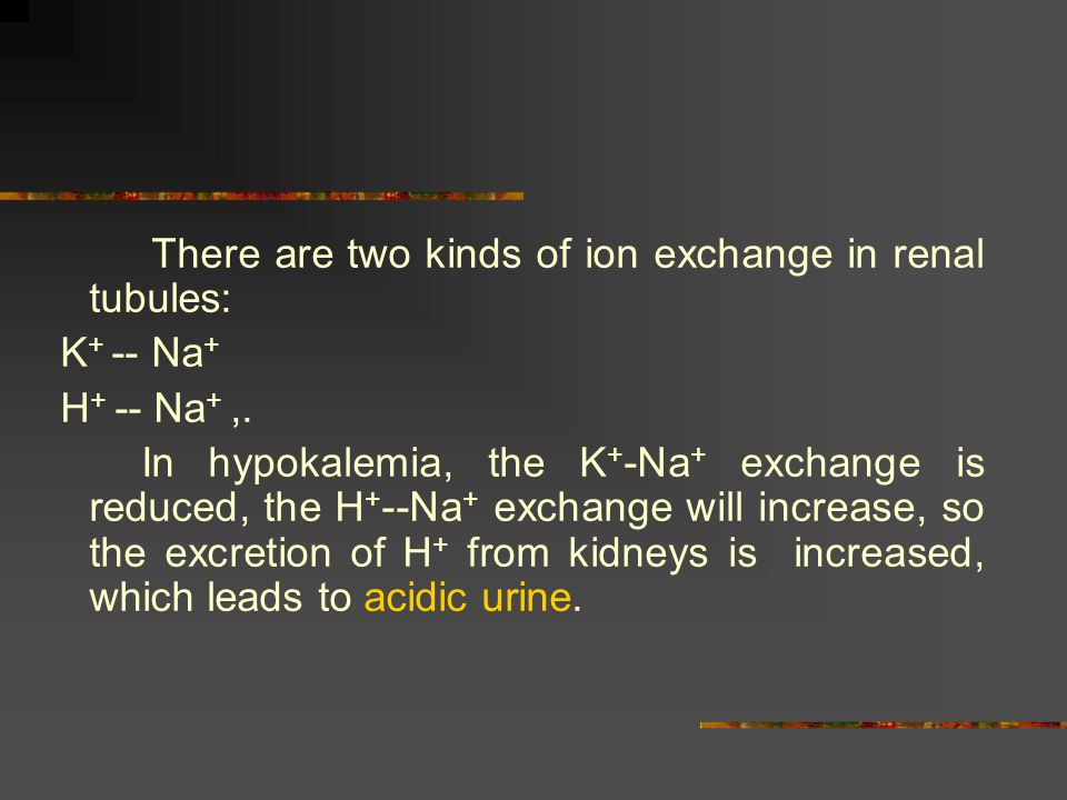There are two kinds of ion exchange in renal tubules:
