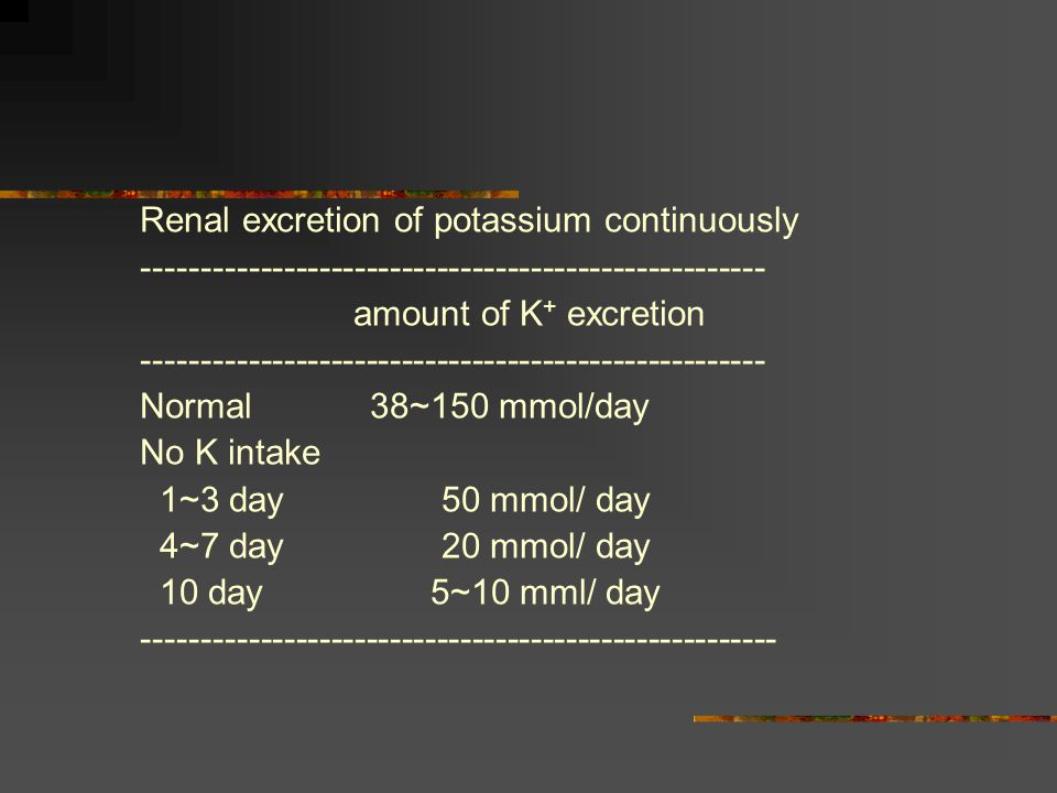 Renal excretion of potassium continuously