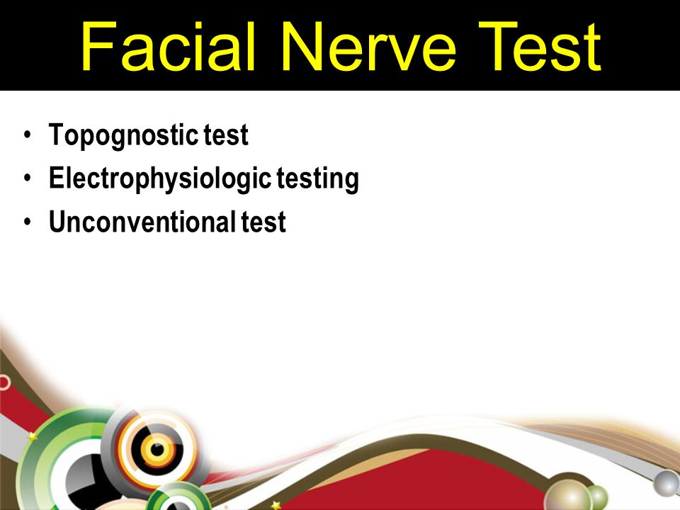 Facial Nerve Test Topognostic test Electrophysiologic testing