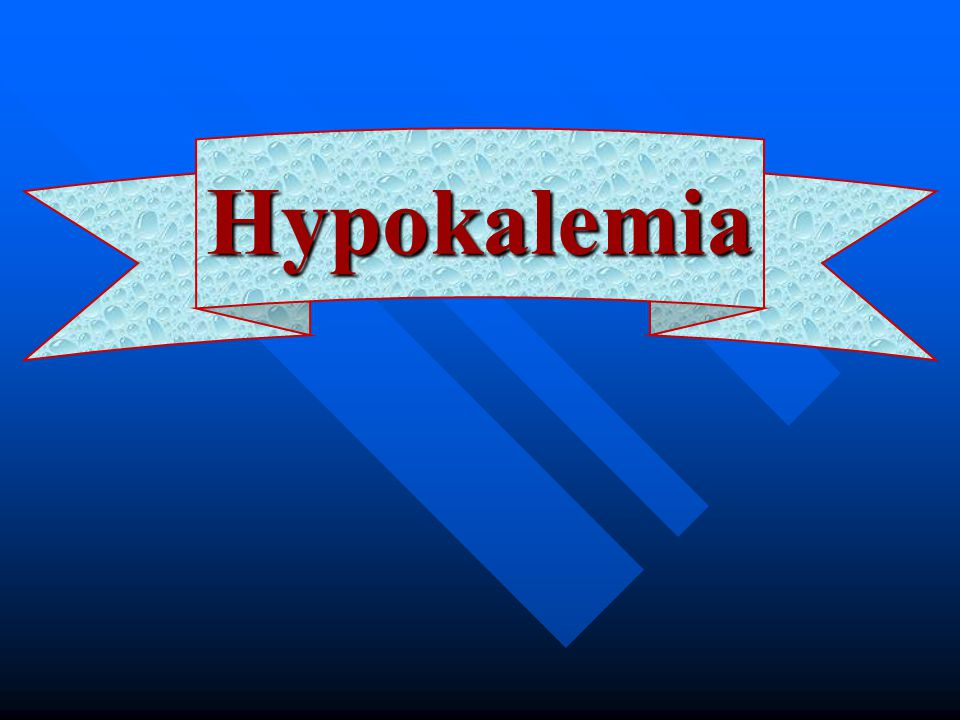 Hypokalemia. - ppt video online download