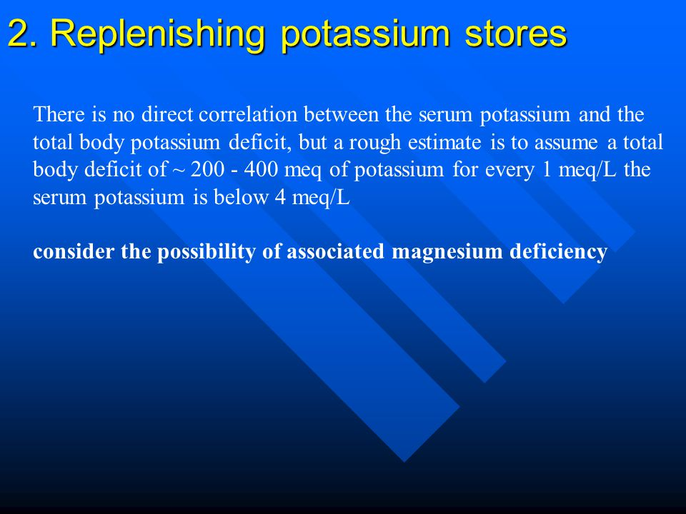 2. Replenishing potassium stores