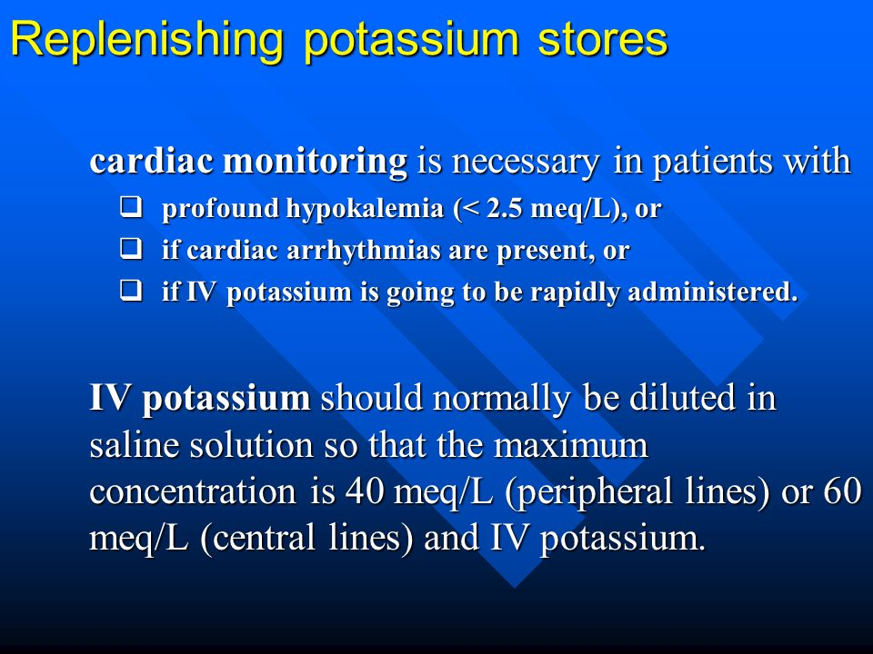 Replenishing potassium stores