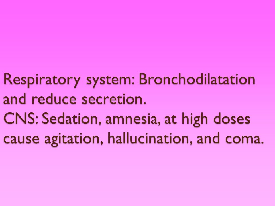 Respiratory system: Bronchodilatation and reduce secretion