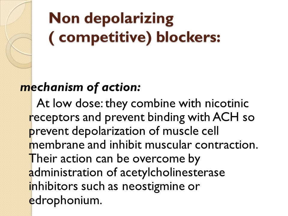 Non depolarizing ( competitive) blockers: