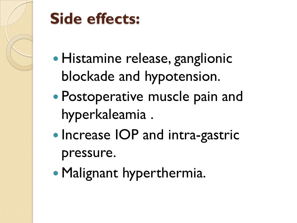 Side effects: Histamine release, ganglionic blockade and hypotension.
